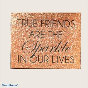 True friends are the sparkles in our lives decor